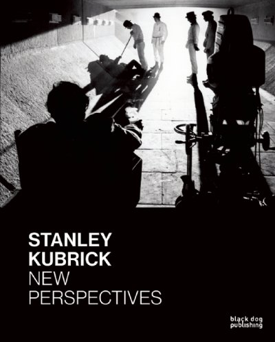"""New Book Chapter: """"Kubrick's Lens, Dispatches from the Edge"""" in """"Stanley Kubrick: New Perspectives"""""""