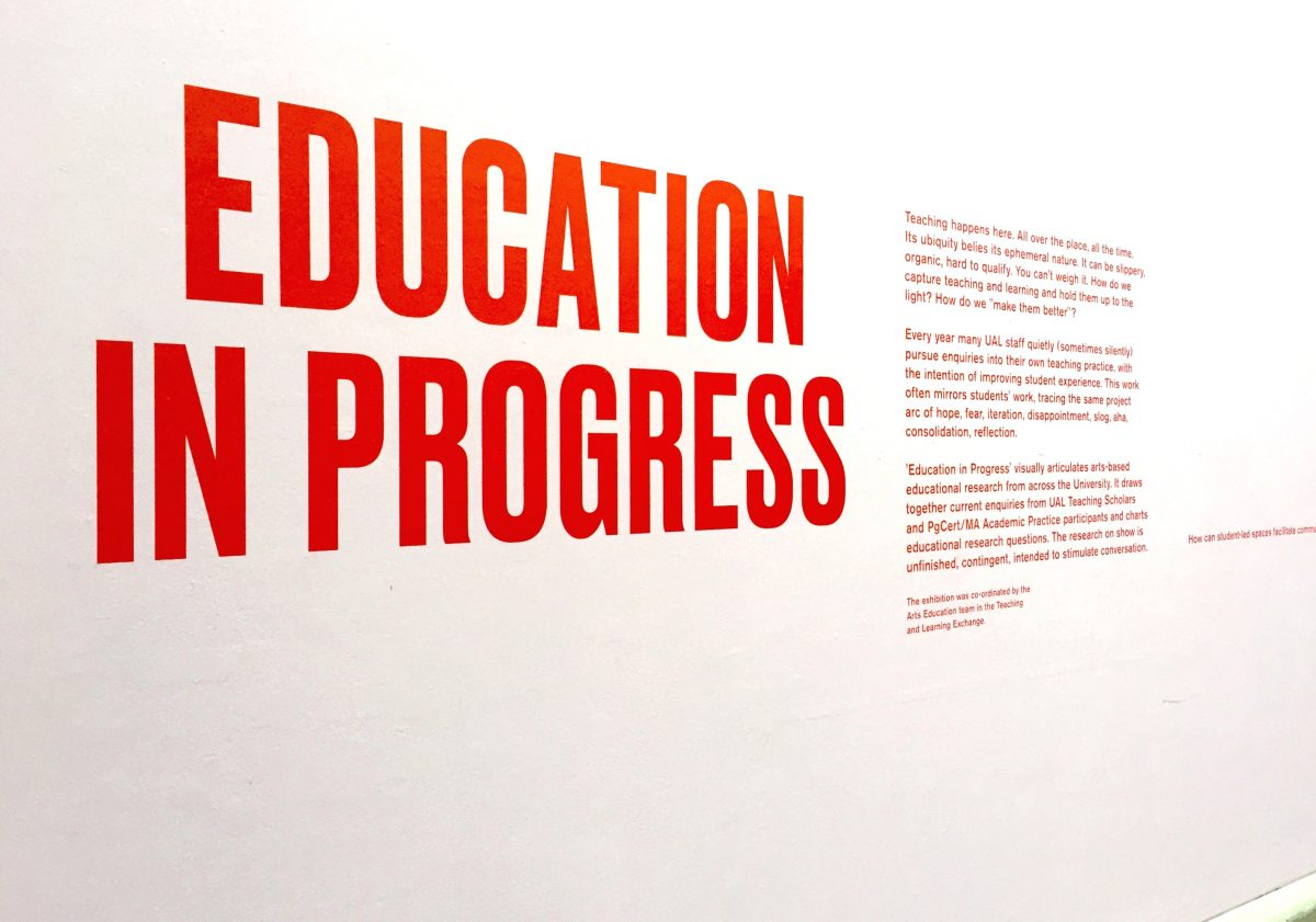 Education in Progress exhibition 4 – 21 March 19 UAL Research Fortnight